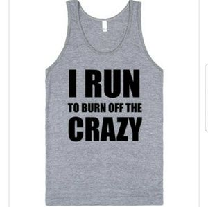 I Run to Burn off the Crazy Funny Tank Top Unisex